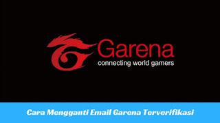 Cara Mengmengganti Email Garena yang Telah Diverifikasi Tutorial Mengmengganti Email Garena yang Telah Diverifikasi