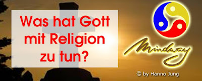 https://hj-mindway.blogspot.com/2016/04/was-hat-religion-mit-gott-zu-tun.html