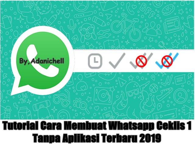 Tutorial Cara Membuat Whatsapp Ceklis 1 Tanpa Aplikasi Terbaru 2019