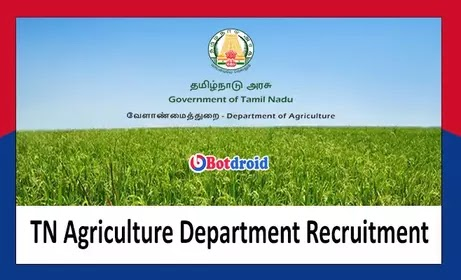 TN Agriculture Department Recruitment 2021, Tamil Nadu Government Agriculture jobs