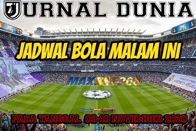 Jadwal Pertandingan Sepakbola Hari Ini, Senin Tgl 09 - 10 November 2020