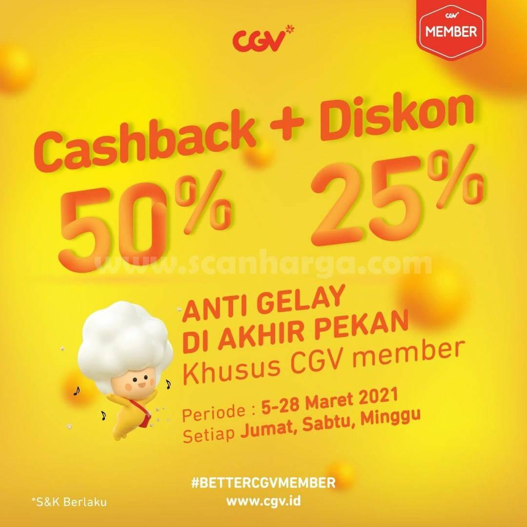 CGV CINEMA Promo ANTI GELAY AKHIR PEKAN! CASHBACK 50% + Diskon 25%