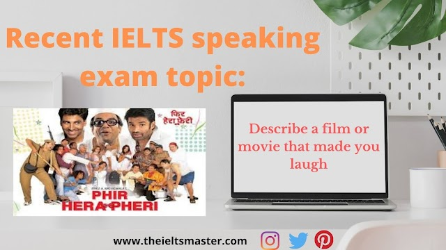 Describe a film or movie that made you laugh | Latest IELTS speaking topic.