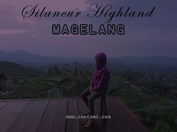 Silancur Highland, Tempat Wisata Baru di Magelang