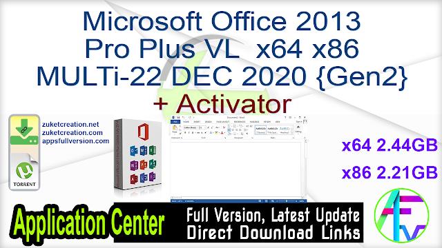 Microsoft Office 2013 Pro Plus VL x64 x86 MULTi-22 DEC 2020 {Gen2} + Activator