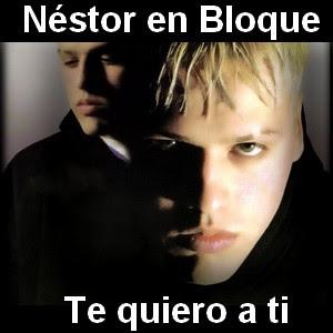 Nestor en Bloque - Te quiero a ti