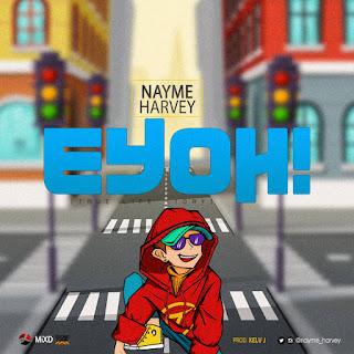 Nayme Harvey - Eyoh