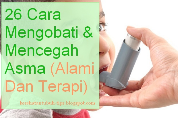 Cara Mengobati & Mencegah Asma (Alami Dan Terapi)