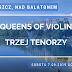 Koncert nad Balatonem: Queens of Violin oraz Trzej Tenorzy