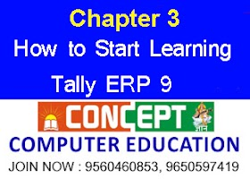 Chapter 3 : How to Start Learning Tally ERP 9