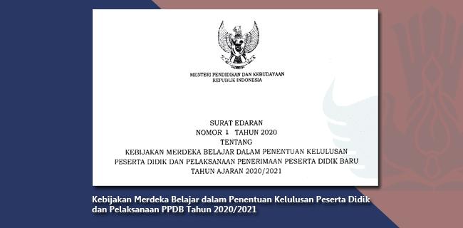 Kebijakan Merdeka Belajar dalam Penentuan Kelulusan Peserta Didik  dan Pelaksanaan PPDB 2020-2021