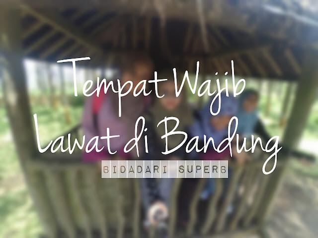 Tempat Wajib Lawat di Bandung
