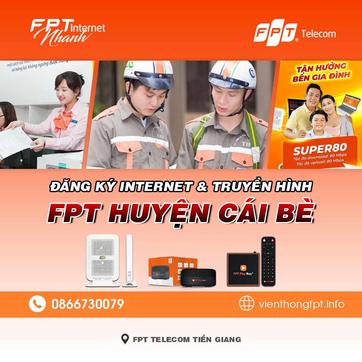 Chi nhánh FPT Cái Bè - Tổng đài lắp mạng Internet và Truyền hình FPT