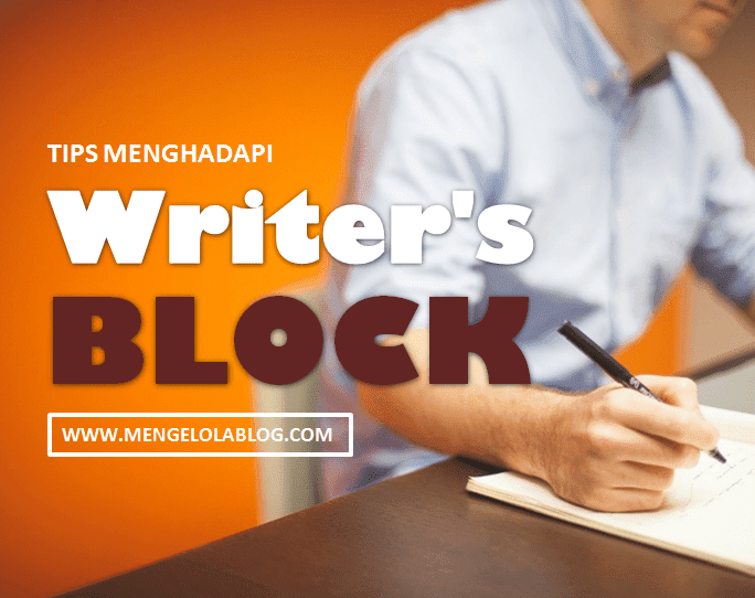 Tips menghadapi writers block