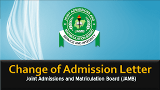 JAMB Change of Admission Letter / Late (Retroactive) Guidelines 2018/2019