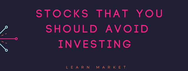 4 Common Types of Stocks That You should Avoid Investing In