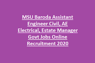 MSU Baroda Assistant Engineer Civil, AE Electrical, Estate Manager Govt Jobs Online Recruitment 2020
