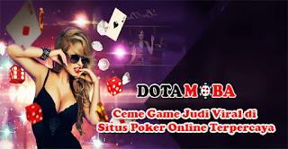 Ceme Game Judi Viral di Situs Poker Online Terpercaya