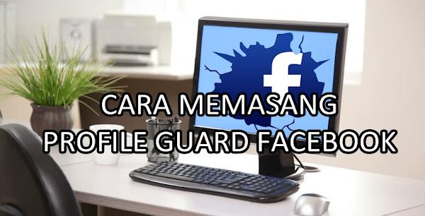 Cara Memasang Profile Guard Facebook