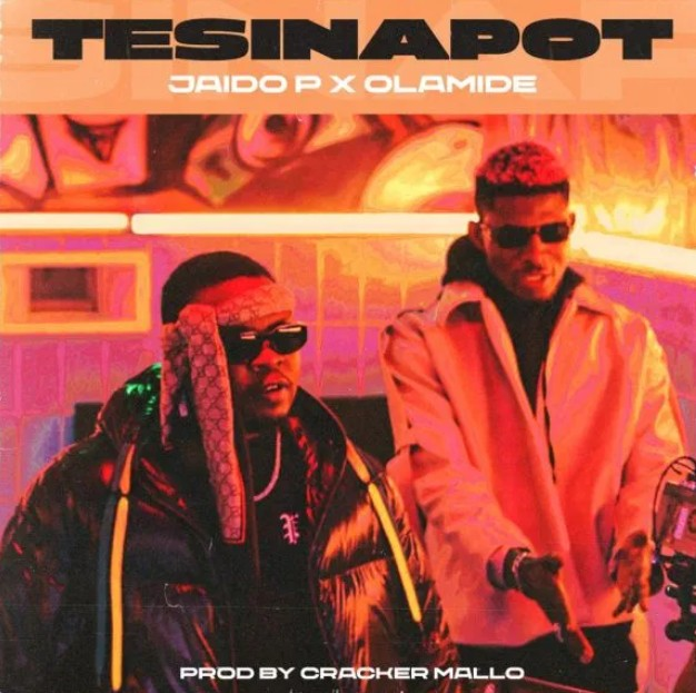 Jaido P & Olamide – Tesinapot (Mp3 Download)
