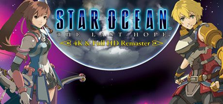 STAR OCEAN THE LAST HOPE 4K & Full HD Remaster