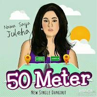 Lirik Lagu Juleha 50 Meter