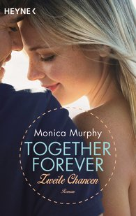 Murphy, Monica ∞ Together Forever: Zweite Chancen