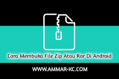 Cara Membuka File Zip Atau Rar Di Android