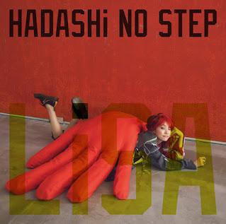 LiSA - HADASHi NO STEP lyrics terjemahan arti lirik kanji romaji indonesia translations 歌詞 19th single details Promise Cinderella theme song sinopsis