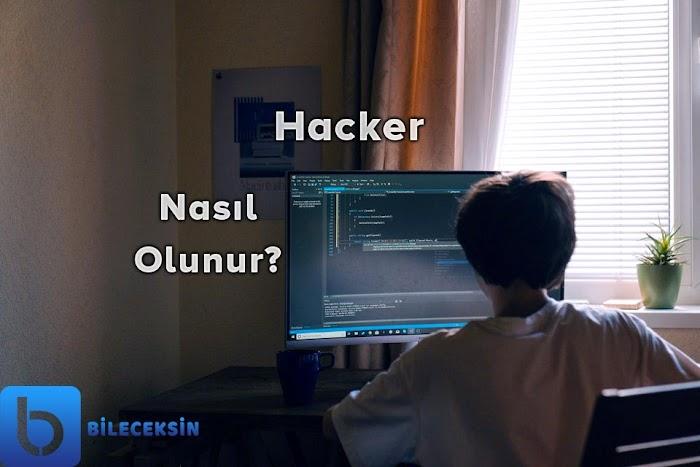 Hacker Nasıl Olunur? Hacker Ne İş Yapar?
