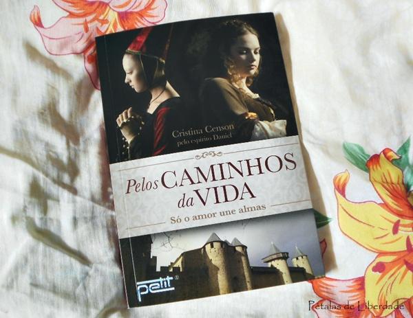 Resenha, livro, Pelos-caminhos-da-vida, Cristina-Censon, espirito-Daniel, livro-espirita, livro-medieval, capa