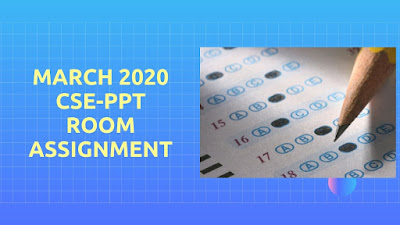 March 2020 Civil Service Exam (CSE) School and Room Assignment