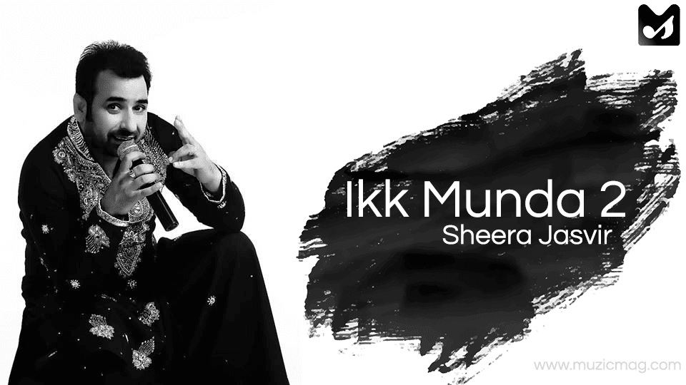 Ikk Munda 2 Lyrics - Sheera Jasvir | New Song 2018