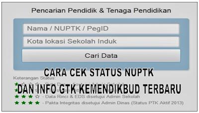 Cara Cek Status NUPTK dan Info GTK Kemendikbud Terbaru 2019