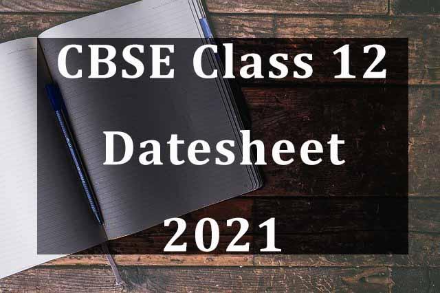 CBSE Class 12 Datesheet 2021 Download