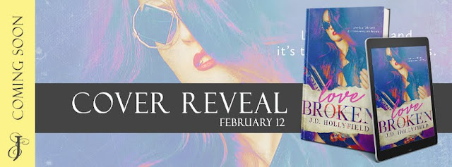 [Cover Reveal] LOVE BROKEN by JD Hollyfield @jdhollyfield @EJBookPromos #Giveaway