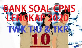BANK SOAL CPNS TWK TIU TKP 10