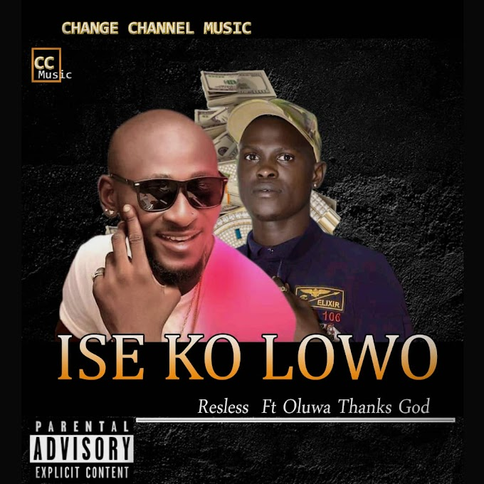 (Music)Resless ft Oluwa Thank God - Ise ko lowo