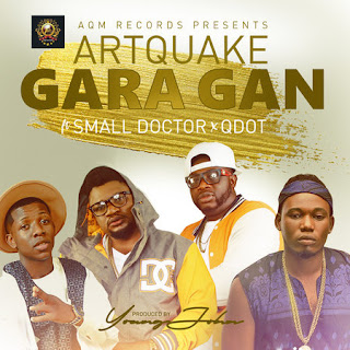 Music: ArtQuake ft. Small Doctor & Q-Dot – Gara Gan