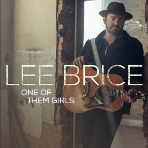 One Of Them Girls Lyrics - Lee Brice