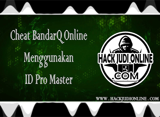 Cheat Bandarq Online Menggunakan ID Pro Master