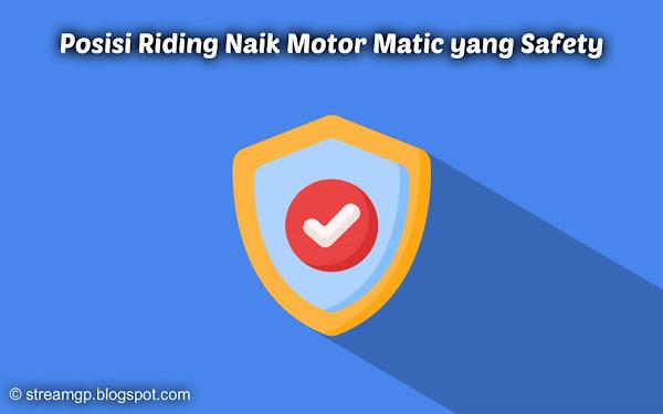 posisi riding naik motor matic yang safety Posisi Riding Naik Motor Matic yang Safety
