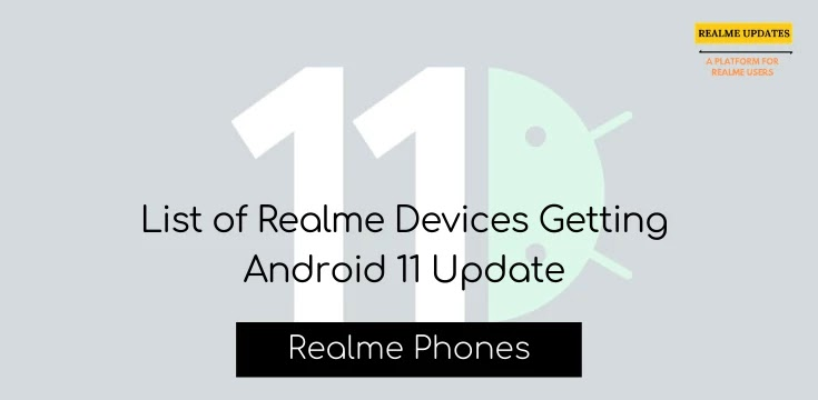 List of Realme Devices Getting Android 11 Update - Realme Updates