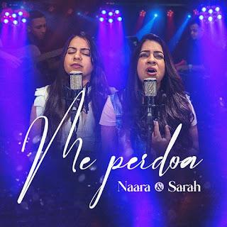 Baixar Música Gospel Me Perdoa - Naara e Sarah Mp3