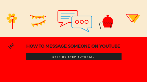 How To Message Someone On Youtube 2021 [ BEST WAY]