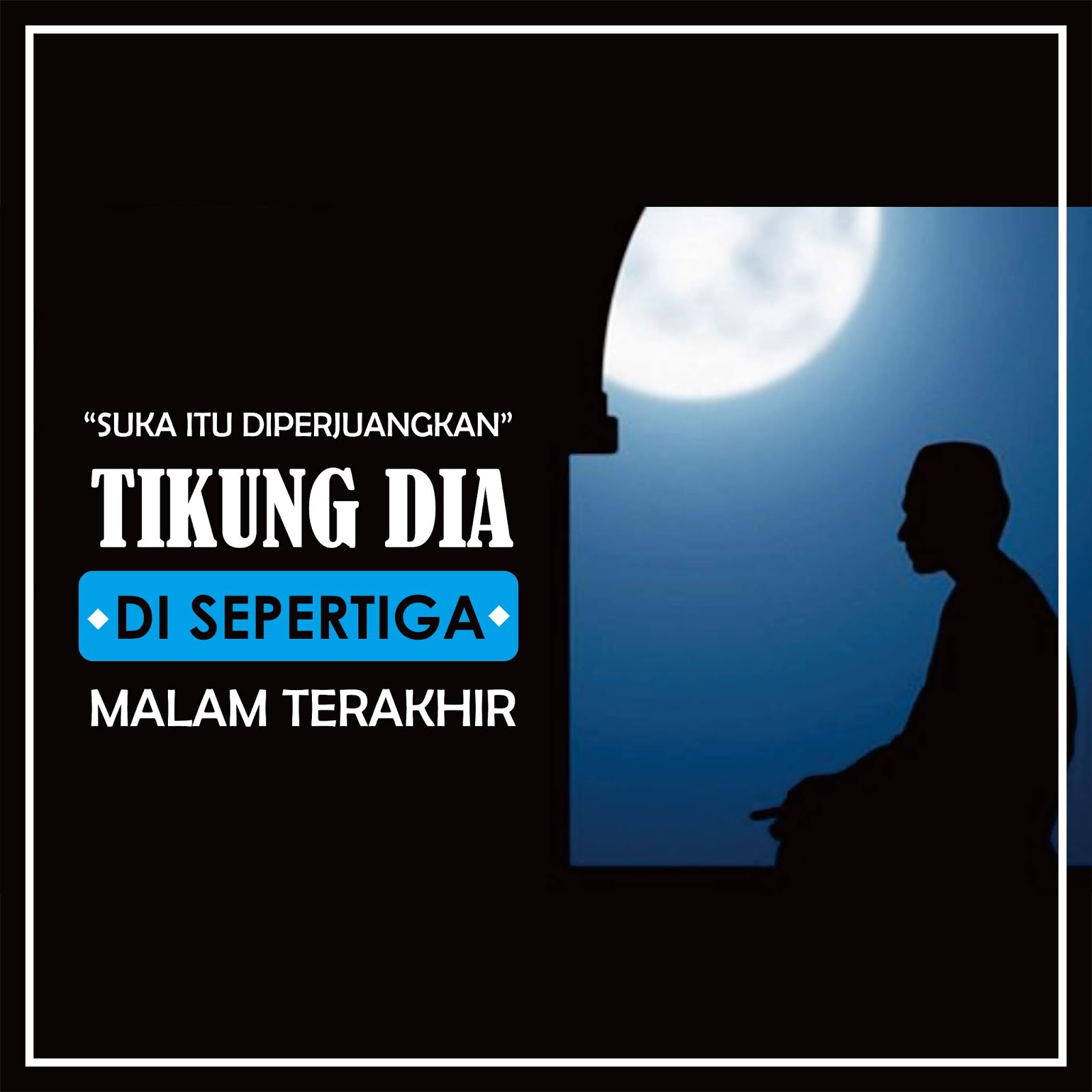 quote islam tikung dia di sepertiga malam terakhir penikmat rindu