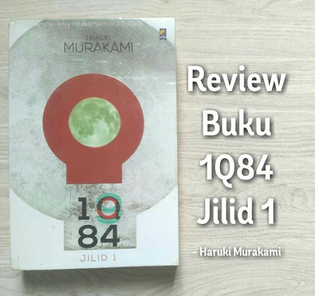 Review Buku 1Q84 Jilid 1 Karya Haruki Murakami
