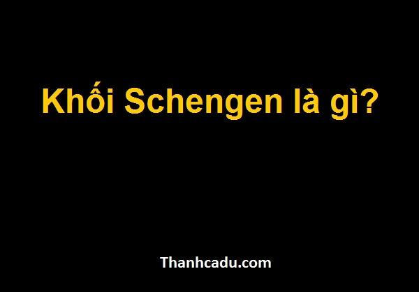 khoi-schengen-la-gi