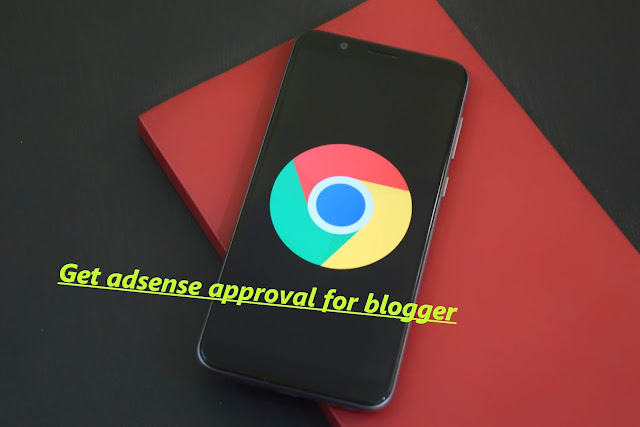 How to get Google Adsense Approval for Blogger?