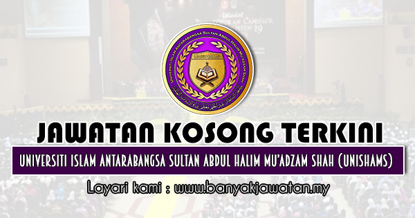 Jawatan Kosong 2020 di Universiti Islam Antarabangsa Sultan Abdul Halim Mu'adzam Shah (UniSHAMS)